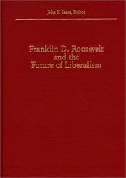 Cover of: Franklin D. Roosevelt and the Future of Liberalism: