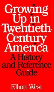 Cover of: Growing up in twentieth-century America: a history and reference guide