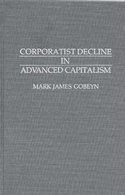 Cover of: Corporatist decline in advanced capitalism | Mark James Gobeyn