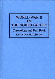 Cover of: World War II in the North Pacific | Kevin Don Hutchison