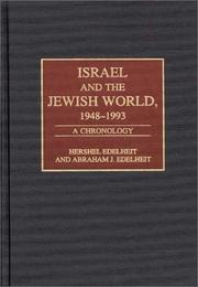 Cover of: Israel and the Jewish world, 1948-1993 | Hershel Edelheit