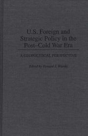 Cover of: U.S. Foreign and Strategic Policy in the Post-Cold War Era: A Geopolitical Perspective (Contributions in Political Science)