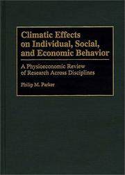 Cover of: Climatic effects on individual, social, and economic behavior | Philip M. Parker