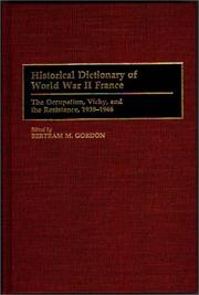 Cover of: Historical Dictionary of World War II France | Bertram M. Gordon