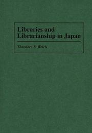 Cover of: Libraries and librarianship in Japan