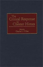 Cover of: The Critical Response to Chester Himes | Charles L.P. Silet