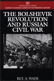 Cover of: The Bolshevik Revolution and Russian Civil War | Rex A. Wade