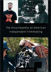 Cover of: The Encyclopedia of American Independent Filmmaking: