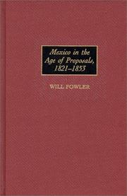 Cover of: Mexico in the age of proposals, 1821-1853 | Fowler, Will