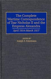 Cover of: The complete wartime correspondence of Tsar Nicholas II and the Empress Alexandra
