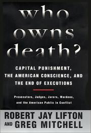 Cover of: Who Owns Death? Capital Punishment, the American Conscience, and the End of the Death Penalty | Robert Jay Lifton