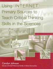 Cover of: Using Internet Primary Sources to Teach Critical Thinking Skills in the Sciences (Libraries Unlimited Professional Guides in School Librarianship)
