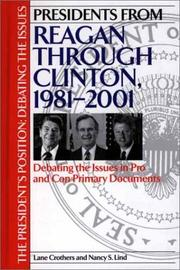 Cover of: Presidents from Reagan through Clinton, 1981-2001: Debating the Issues in Pro and Con Primary Documents (The President