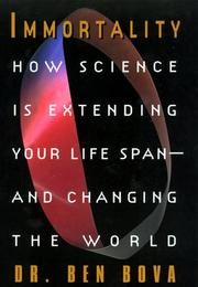 Cover of: Immortality: How Science Is Extending Your Life Span--and Changing The World