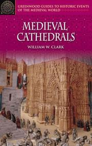 Cover of: The medieval cathedrals | William W. Clark