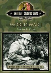 Cover of: World War I (The Greenwood Press Daily Life Through History Series) | Jennifer D. Keene