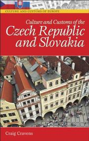 Cover of: Culture and Customs of the Czech Republic and Slovakia (Culture and Customs of Europe) | Craig Cravens