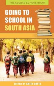 Cover of: Going to School in South Asia (The Global School Room) | Amita Gupta
