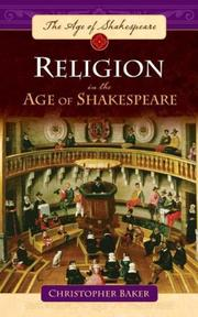 Cover of: Religion in the Age of Shakespeare (The Age of Shakespeare) | Christopher Baker