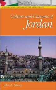 Cover of: Culture and Customs of Jordan (Culture and Customs of the Middle East) | John A. Shoup