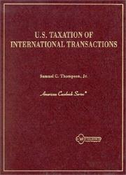 Cover of: U.S. taxation of international transactions | Samuel C. Thompson