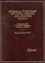Cover of: Federal taxation of gifts, trusts, and estates