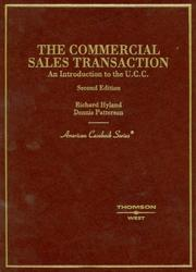 Cover of: The Commercial Sales Transaction, An Introduction to the U.C.C., (American Casebook Series) (American Casebook) | Richard Hyland