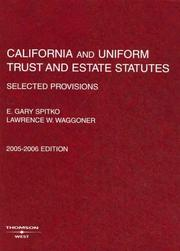 California and Uniform Trust and Estate Statutes, Selected Provisions, 2005-2006 Ed. (Selected Statutes) by E. Gary Spitko, Lawrence W. Waggoner