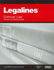 Cover of: Legalines on Criminal Law, 3d--Keyed to Dressler (Legalines) | Gloria A. Aluise