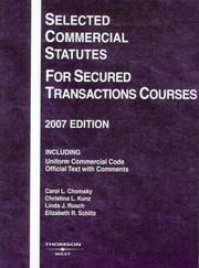 Cover of: Selected Commercial Statutes for Secured Transactions Courses, 2007 ed. (Academic Statutes) | Carol L. Chomsky