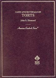 Cover of: Cases and Materials on Torts (American Casebook Series and Other Coursebooks) | John Diamond