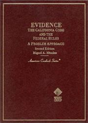 Cover of: Evidence: The California Code and the Federal Rules  | Miguel A. Mendez