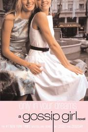 Cover of: Only in Your Dreams (Gossip Girl #9)