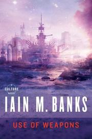 Cover of: Use of Weapons | Iain M. Banks