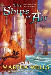 Cover of: The ships of air by Martha Wells