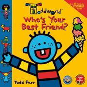 Cover of: ToddWorld: Who's Your Best Friend?: 8 x 8 Sticker Book (Todd World)