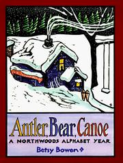 Cover of: Antler, Bear, Canoe | Betsy Bowen