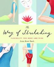 Cover of: The Way of Stretching | Anne Kent Rush