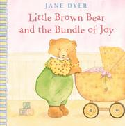 Cover of: Little Brown Bear and the bundle of joy