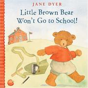 Cover of: Little Brown Bear won't go to school