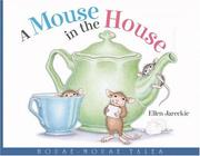 Cover of: A mouse in the house | Ellen Jareckie