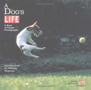 Cover of: A dog's life | by the editors of Life magazine ; with an introduction by William Wegman.