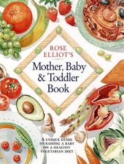 Cover of: Rose Elliot's Mother, Baby and Toddler Book