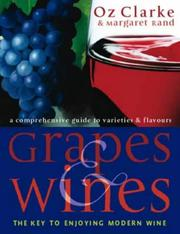 Cover of: Grapes & wines: a comprehensive guide to varieties and flavours--the key to enjoying modern wine