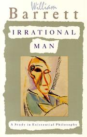 Irrational man by William Barrett, William Barrett