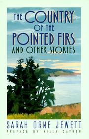 Cover of: The country of the pointed firs and other stories | Sarah Orne Jewett