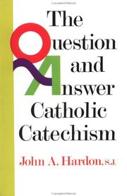 Cover of: The Question & Answer Catholic Catechism