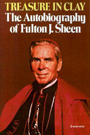Cover of: Treasure in clay: the autobiography of Fulton J. Sheen.