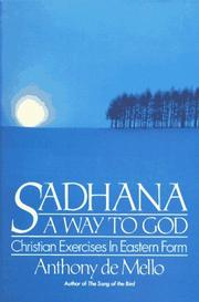 Cover of: Sadhana, a way to God: Christian exercises in Eastern form