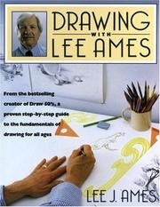 Cover of: Drawing with Lee Ames: from the bestselling, award-winning creator of the Draw 50 series, a proven step-by-step guide to the fundamentals of drawing for all ages